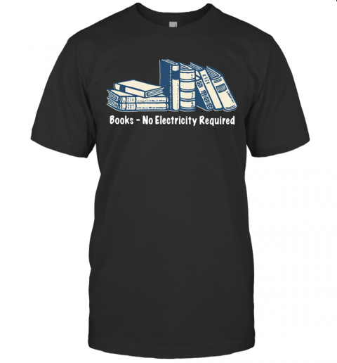Books No Electricity Required T-Shirt Classic Men's T-shirt