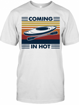 Coming In Hot Vintage T-Shirt