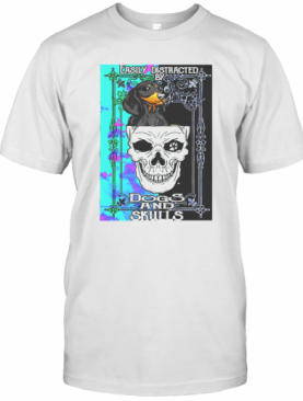 Dachshund And Skull Easily Distracted By Dogs And Skulls T-Shirt