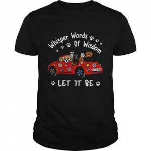 Dogs Whisper words of wisdom let it be Christmas  Classic Men's T-shirt