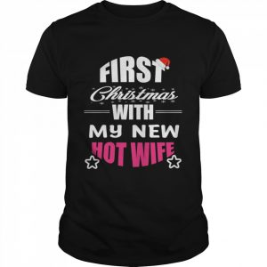 First Christmas With My Hot New Wife Santa Xmas  Classic Men's T-shirt