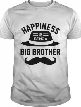 Happiness Is Being A Big Brother shirt