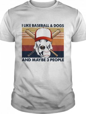 I like baseball and dogs and maybe 3 people vintage shirt