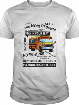 School Bus driver life keep your hands to youself shirt