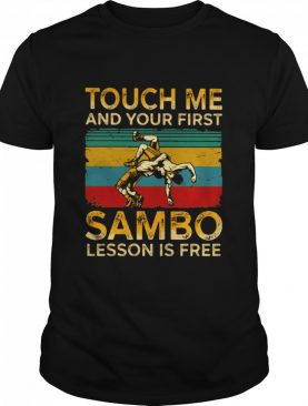 Touch Me And Your First Sambo Lesson Is Free Vintage shirt