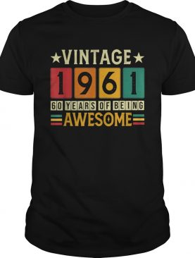 60th Birthday Of Being Awesome 1961 Retro 60 Yrs Old Vintage shirt