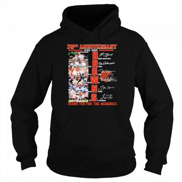 75th anniversary 1946 2021 Browns signatures thank you for the memories  Unisex Hoodie