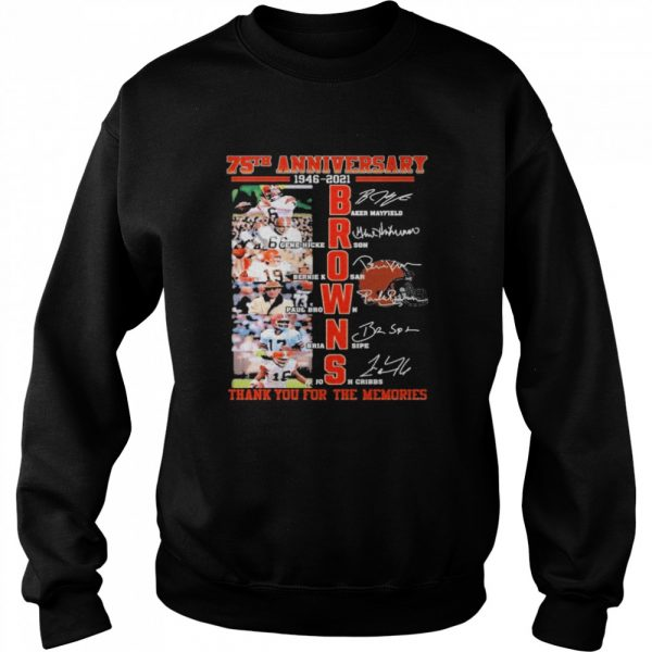 75th anniversary 1946 2021 Browns signatures thank you for the memories  Unisex Sweatshirt