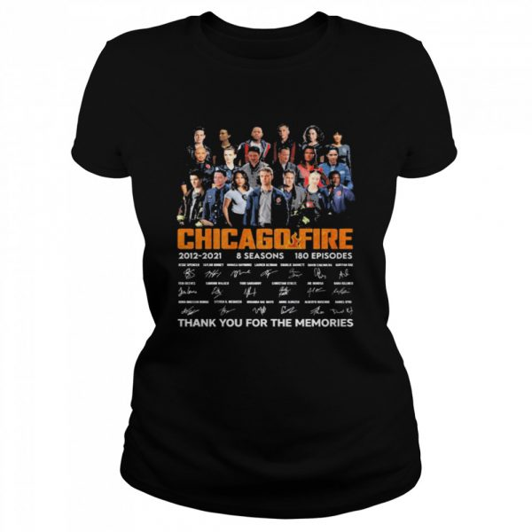 Chicago Fire Tv series 2021 2021 8 seasons 180 episodes signatures thank you for the memories  Classic Women's T-shirt