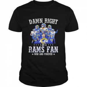 Damn Right I Am A Rams Fan Now And Forever Stars  Classic Men's T-shirt