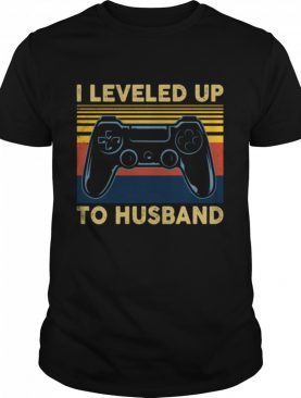 I Leveled Up To Husband Video Games Become To Groom shirt