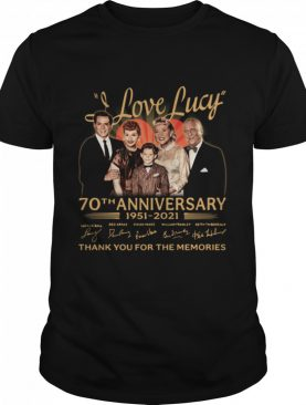 I Love Lucy 70th Anniversary 1951 2021 Signatures Thank You For The Memories shirt