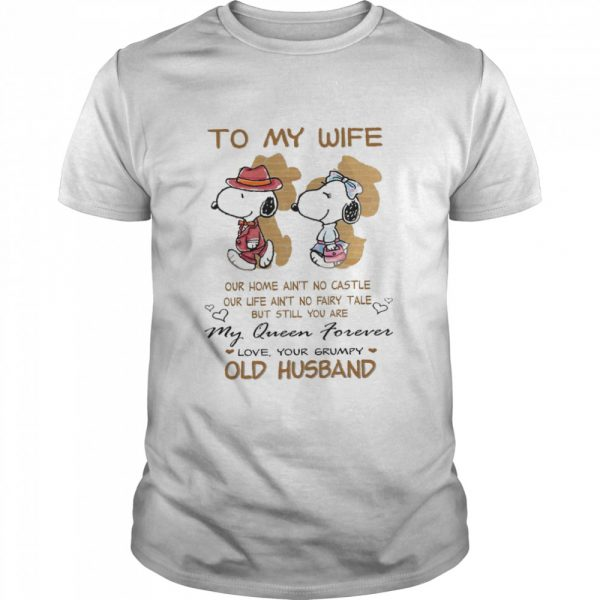 To My Wife Our Home Ain't No Castle My Queen Forever Love Your Grumpy Old Husband Snoopy  Classic Men's T-shirt