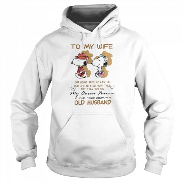 To My Wife Our Home Ain't No Castle My Queen Forever Love Your Grumpy Old Husband Snoopy  Unisex Hoodie
