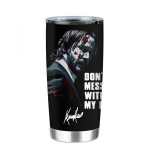 John Wick dont mess with my dog Tumbler